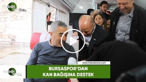 'Bursaspor'dan kan bağışına destek
