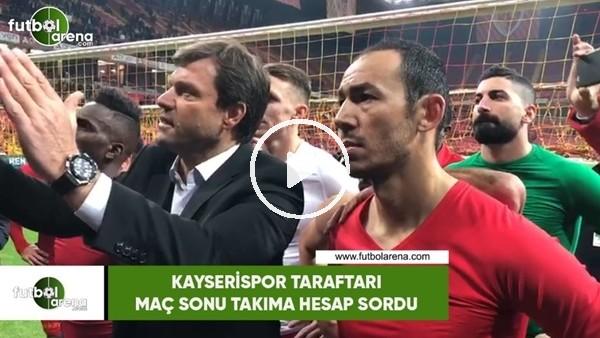 'Kayserispor taraftarı maç sonu takıma hesap sordu