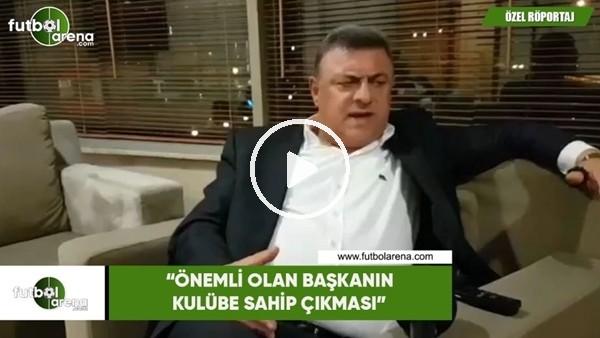 """'Hasan Kartal: """"Önemli olan başkanın kulübe sahip çıkması"""""""