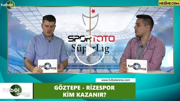 'Göztepe - Çaykur Rizespor maçını kim kazanır?