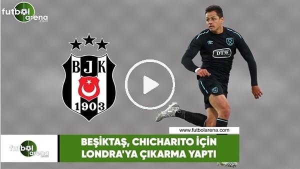 'Beşiktaş, Chicharito için Londra'ya çıkarma yaptı