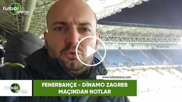 Fenerbahçe - Dinamo Zagreb maçından notlar