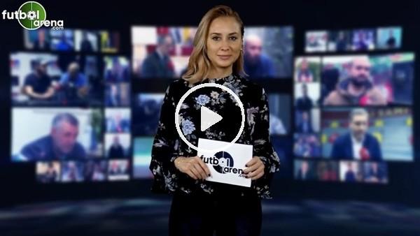 'FutbolArena akşam haberleri turu (17 Kasım 2018)