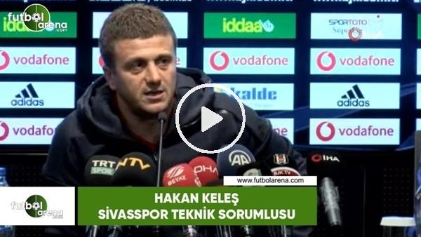 """'Hakan Keleş: """"Beşiktaş'a iyi çalıştık"""""""