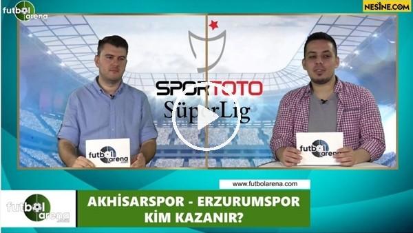 Akhisarspor - Erzurumspor maçını kim kazanır?