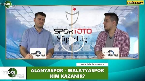 'Alanyaspor - Yeni Malatyaspor maçını kim kazanır?