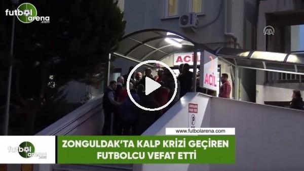 Zonguldak'ta kalp krizi geçiren futbolcu vefat etti