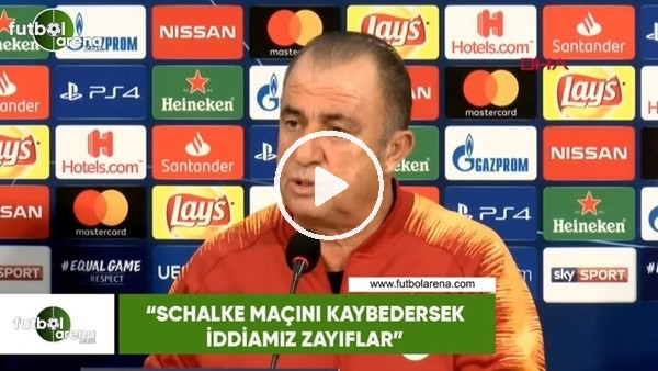"""'Fatih Terim: """"Schalke maçını kaybedersek iddiamız zayıflar"""""""