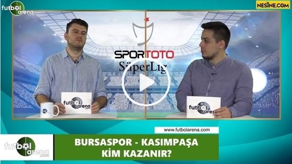 'Bursaspor - Kasımpaşa maçını kim kazanır?