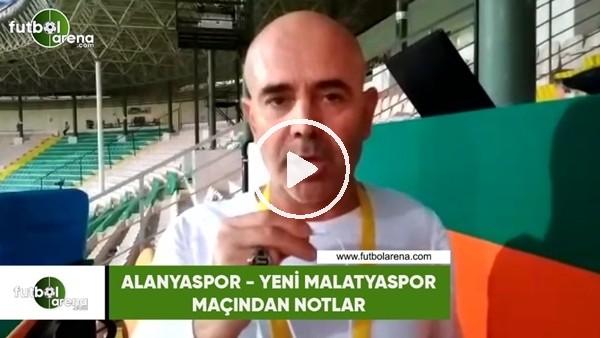 'Alanyaspor - Yeni Malatyaspor maçından notlar