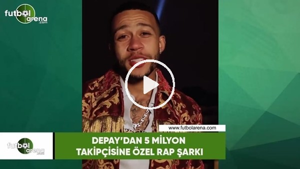 'Depay'dan 5 Milyon takipçisine özel rap şarkı