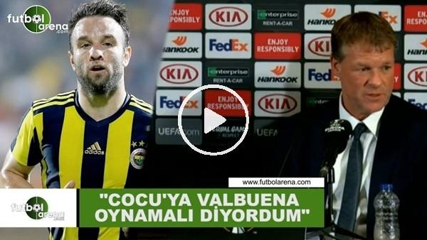 """Erwin Koeman: """"Cocu'ya Valbuena oynamalı diyordum"""""""