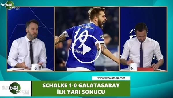 FutbolArena TV'de Schalke - Galatasaray devre arası yorumları