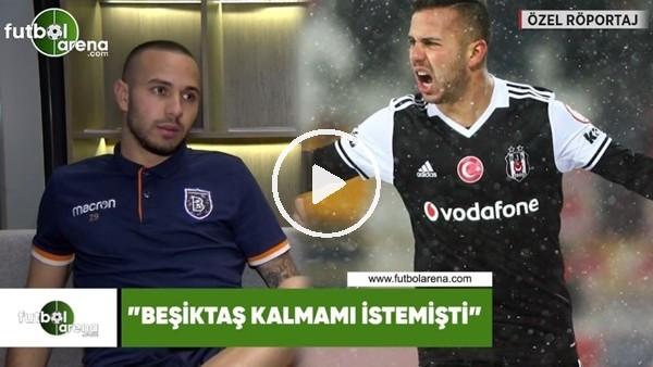 """'Kerim Frei: """"Beşiktaş kalmamı istemişti"""""""
