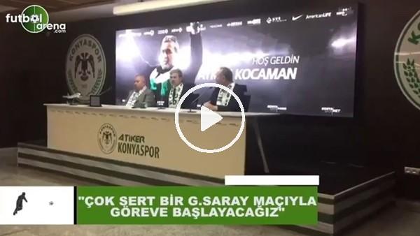 """'Aykuy Kocaman: """"Çok sert bir Galatasaray maçıyla göreve başlayacağız"""""""