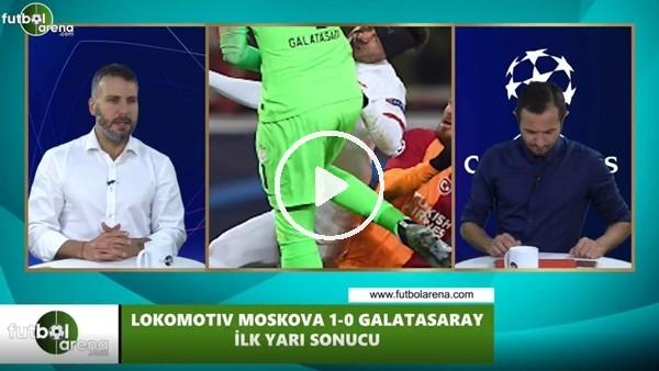 FutbolArena TV'de Lokomotiv Moskova - Galatasaray maçı devre arası yorumları
