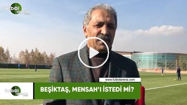 'Beşiktaş, Mensah'ı istedi mi?