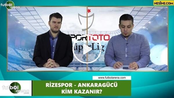 'Çaykur Rizespor - Ankaragücü maçını kim kazanır?
