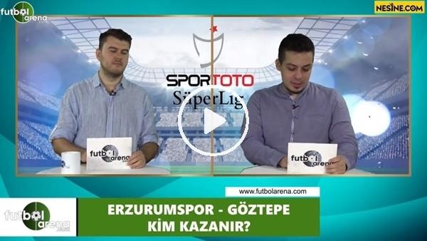Erzurumspor - Göztepe maçını kim kazanır?