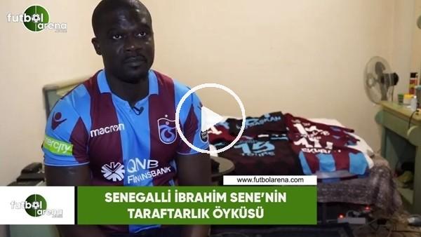 'Senegalli İbrahim Sene'nin taraftarlık öyküsü