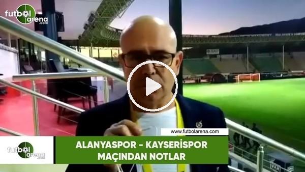 Alanyaspor - Kayserispor maçından notlar