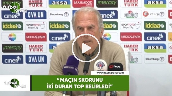 """Mustafa Denizli: """"Maçın skorunu iki duran top belirledi"""""""