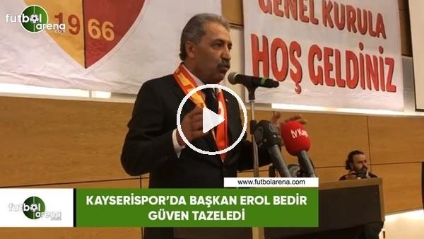 'Kayserispor'da Başkan Erol Bedir güven tazeledi