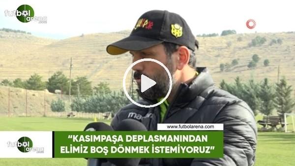 """'Erol Bulut: """"Kasımpaşa deplasmanından elimiz boş dönmek istemiyoruz"""""""