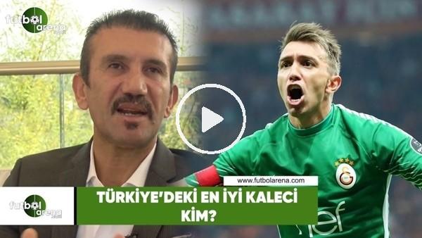 'Türkiye'yeki en iyi kaleci kim?