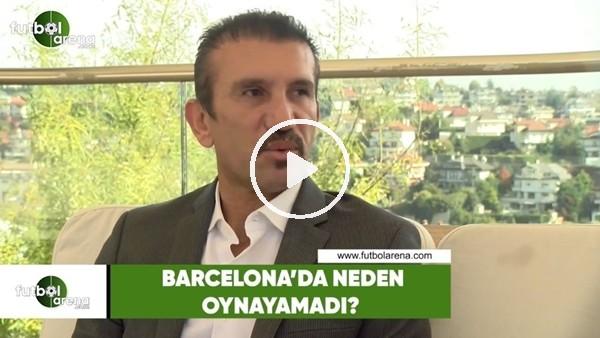 'Rüşrü Reçber, Barcelona'da neden oynayamadı?