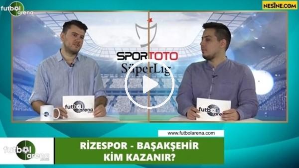 'Çaykur Rizespor - Başakşehir maçını kim kazanır?