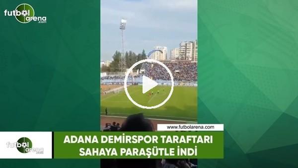 'Adana Demirspor taraftarı sahaya paraşütle indi
