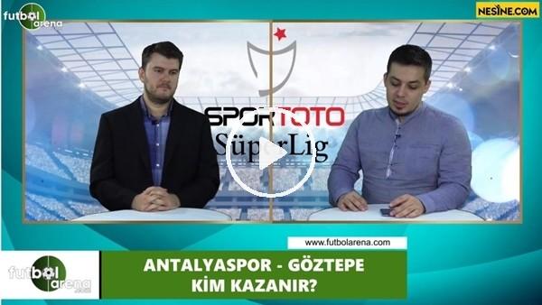 'Antalyaspor - Göztepe maçını kim kazanır?
