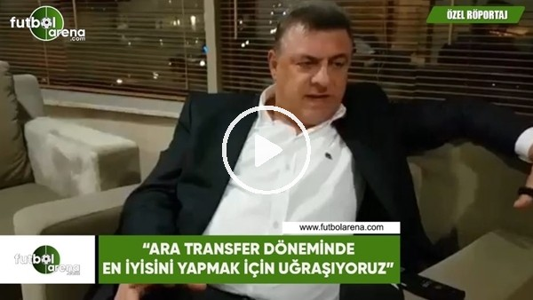 """'Hasan Kartal: """"Ara transfer döneminde en iyisini yapmak için uğraşıyoruz"""""""