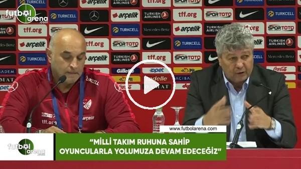 """'Lucescu: """"Milli Takım ruhuna sahip oyuncularla yolmuza devam edeceğiz"""""""