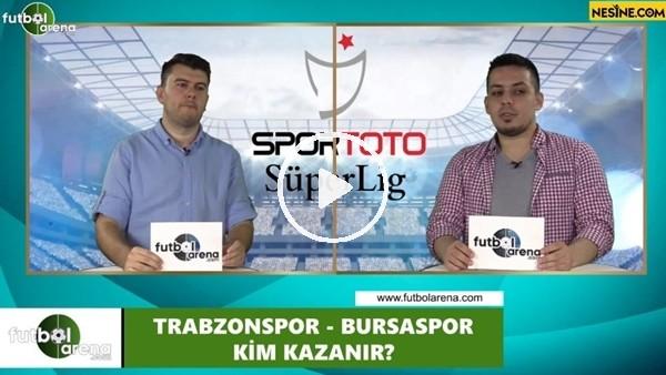 'Trabzonspor - Bursaspor maçını kim kazanır?