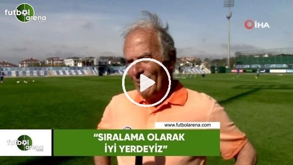 "'Mustafa Denizli: ""Sıralama olarak iyi yerdeyiz"""