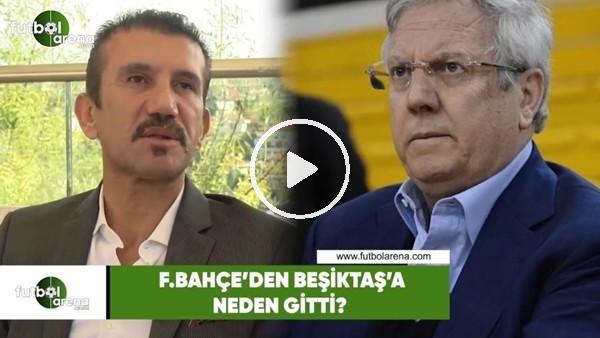 'Rüştü Reçber, Fenerbahçe'den Beşiktaş'a neden gitti?