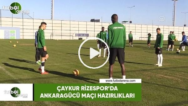 'Çaykur Rizespor'da Ankaragücü maçı hazırlıkları