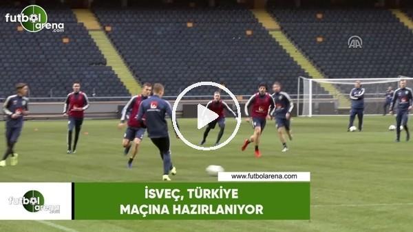 'İsveç, Türkiye maçına iddialı hazırlanıyor