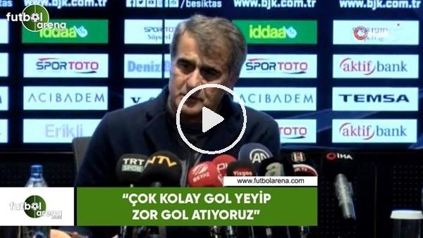 """'Şenol Güneş: """"Çok kolay gol yeyip zor gol atıyoruz"""""""