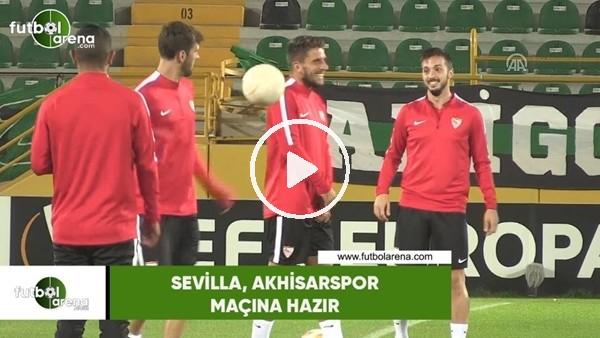 'Sevilla, Akhisarspor maçına hazır