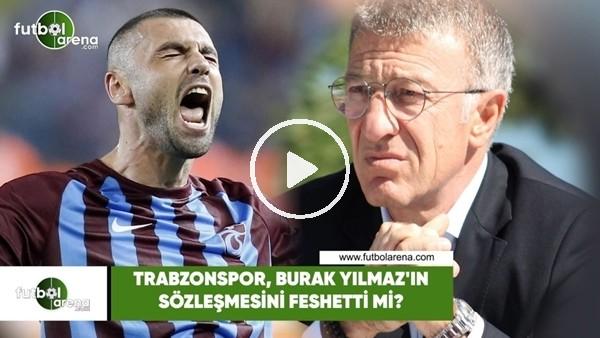 'Trabzonspor, Burak Yılmaz'ın sözleşmesini feshetti mi?