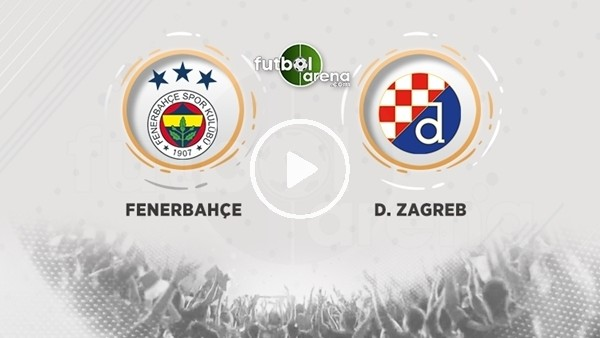 Fenerbahçe - Dinamo Zagreb maçı sonrası değerlendirmeler ve açıklamalar