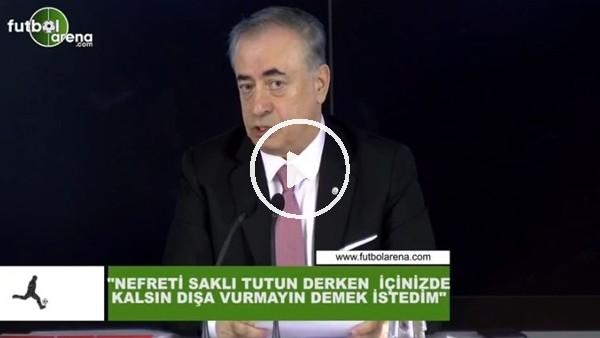 """'Mustafa Cengiz: """"Nefreti saklı tutunuz derken içinizde kalsın dışa vurmayın demek istedim"""""""