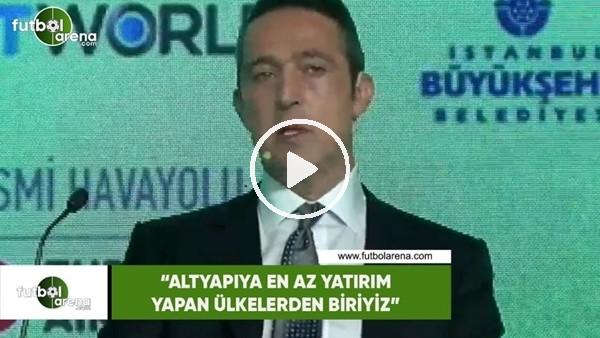 """'Ali Koç: """"Altyapıya en az yatırım yapan ülkeyiz"""""""