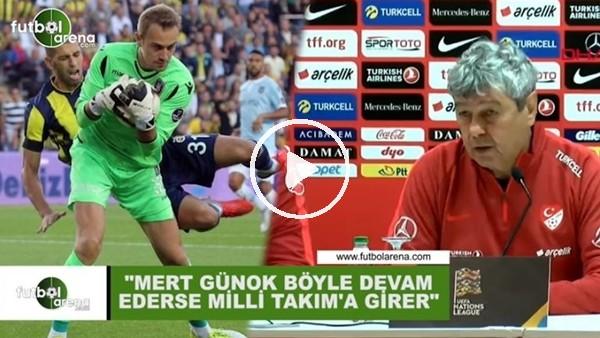 """'Mircea Lucescu: """"Mert Günok böyle devam ederse Milli Takım'a girer"""""""