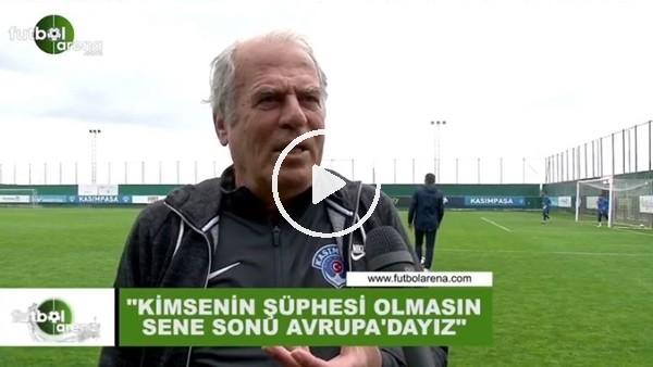 """Mustafa Denizli: """"Kimsenin şüphesi olmasın sene sonu Avrupa'dayız"""""""