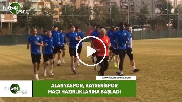 'Alanyaspor,  Kayserispor maçı hazırlıkları başladı