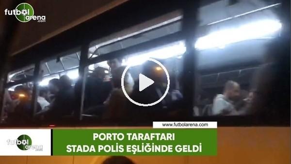 'Porto taraftarı stada polis eşliğinde geldi